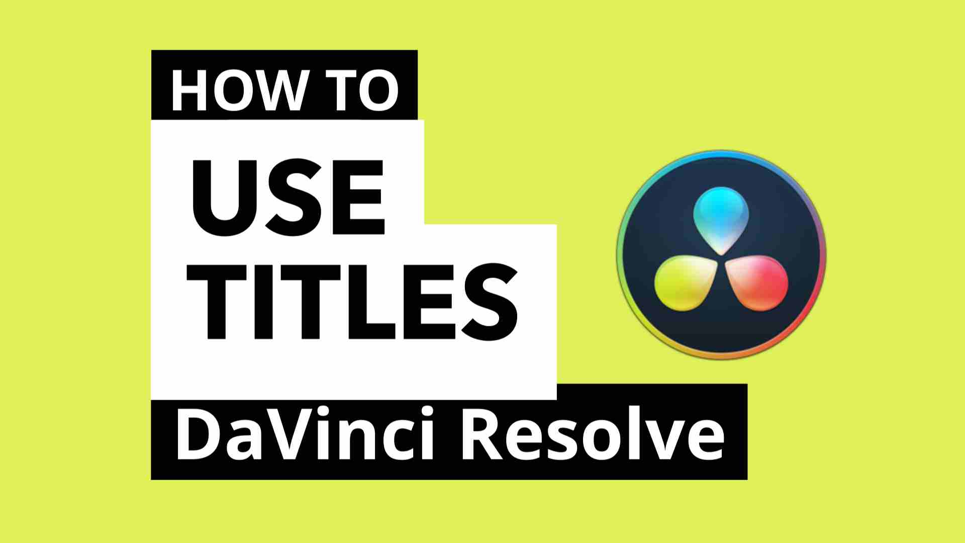 how to use/add titles inside DaVinci Resolve
