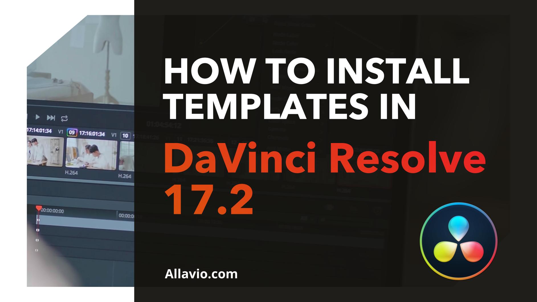 how to install templates inside Davinci Resolve 17.2